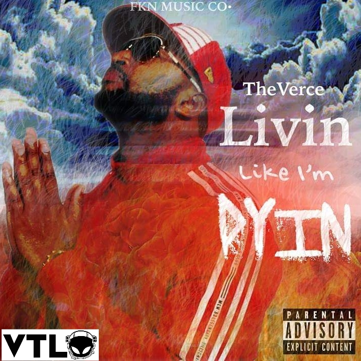 The Verce | Livin Like I'm Dyin